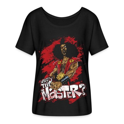 Who's The Master? - Women's Flowy T-Shirt