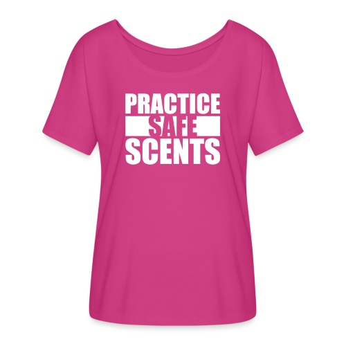 Practise Safe Scents - Women's Flowy T-Shirt