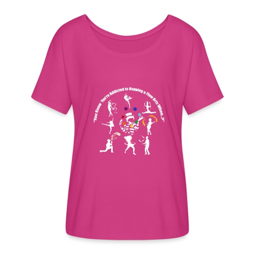 You Know You're Addicted to Hooping - White - Women's Flowy T-Shirt