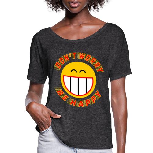 Be Happy - Women's Flowy T-Shirt