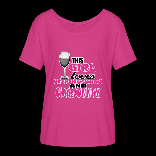 this girl loves her husband and chardonnay - Women's Flowy T-Shirt