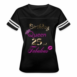 Birthday Queen 25 and Fabulous - Women's Vintage Sport T-Shirt