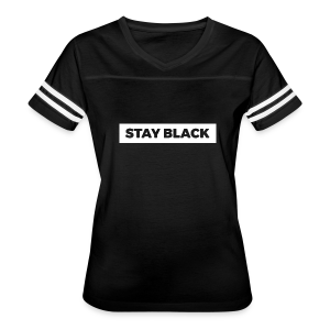 STAY BLACK - Women's Vintage Sport T-Shirt