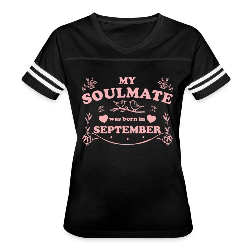 My Soulmate was born in September - Women's Vintage Sport T-Shirt