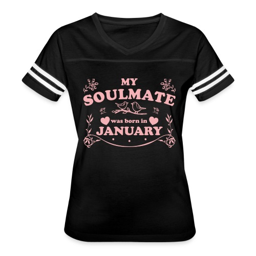 My Soulmate was born in January - Women's Vintage Sport T-Shirt