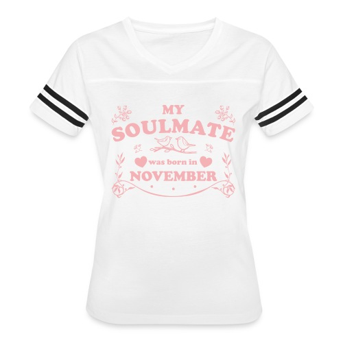 My Soulmate was born in November - Women's Vintage Sport T-Shirt