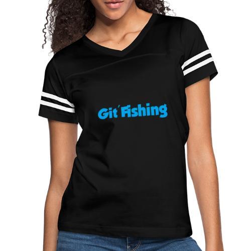 Git Fishing - Women's Vintage Sport T-Shirt