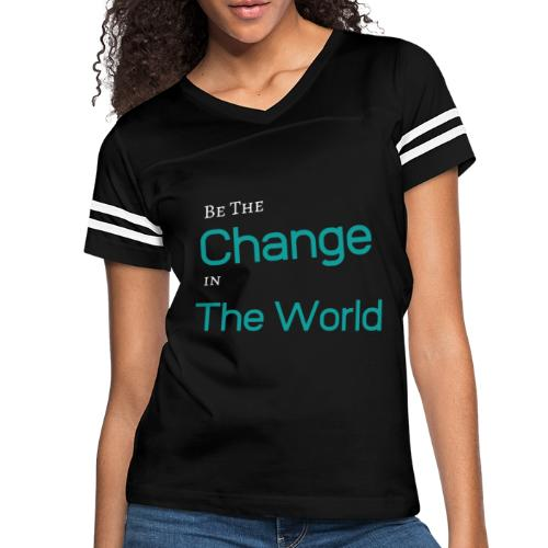 Be The Change In The World - Women's Vintage Sport T-Shirt