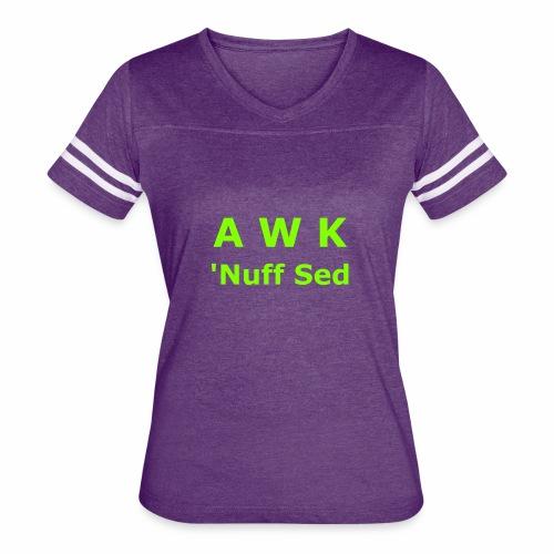 Awk. 'Nuff Sed - Women's Vintage Sport T-Shirt