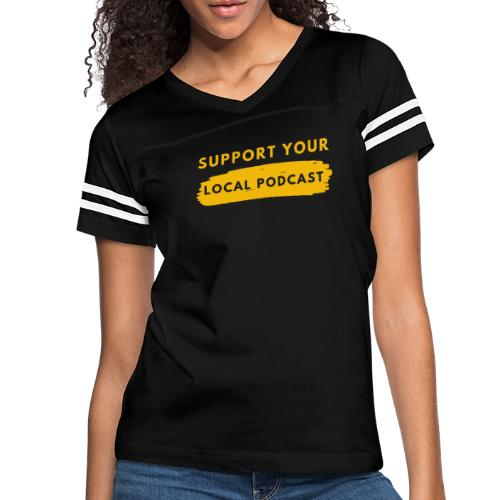Support your Local Podcast - Knockout text - Women's Vintage Sport T-Shirt