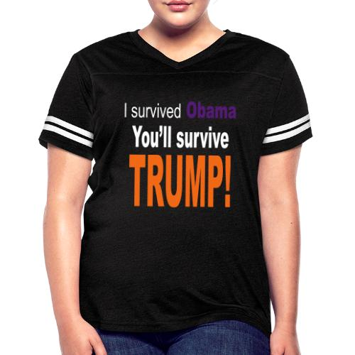 I survived Obama. You'll survive Trump - Women's Vintage Sport T-Shirt