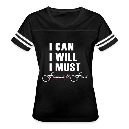I can I will I must Feminine and Fierce - Women's Vintage Sport T-Shirt