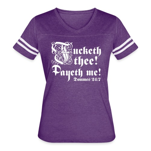 Fucketh thee! Payeth me! [Dommes24:7] - Women's Vintage Sport T-Shirt