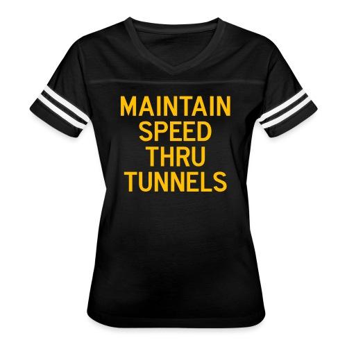 Maintain Speed Thru Tunnels (Gold) - Women's Vintage Sport T-Shirt