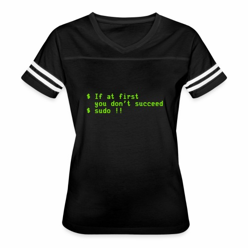 If at first you don't succeed; sudo !! - Women's Vintage Sport T-Shirt