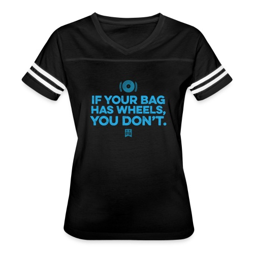 Only your bag has wheels - Women's Vintage Sport T-Shirt