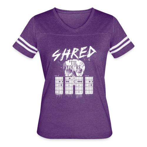Shred 'til you're dead - Women's Vintage Sport T-Shirt