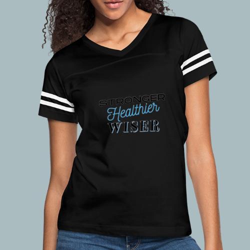 Stronger Healthier Wiser - Women's Vintage Sport T-Shirt