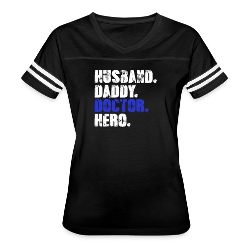 Husband Daddy Doctor Hero, Funny Fathers Day Gift - Women's Vintage Sport T-Shirt