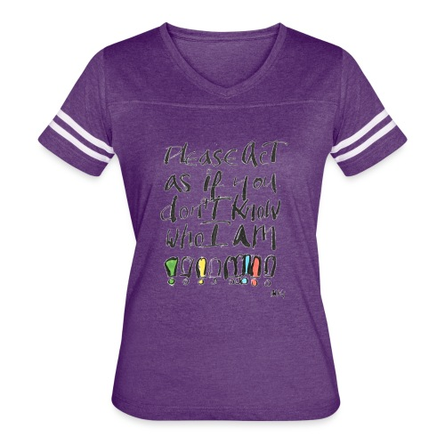 Please Act as if you don't know who I am - Women's Vintage Sport T-Shirt