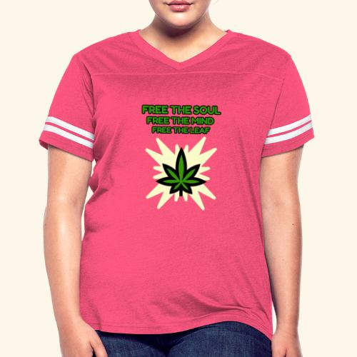 FREE THE SOUL - FREE THE MIND - FREE THE LEAF - Women's Vintage Sport T-Shirt