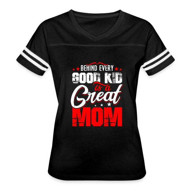 Behind Every Good Kid Is A Great Mom, Thanks Mom