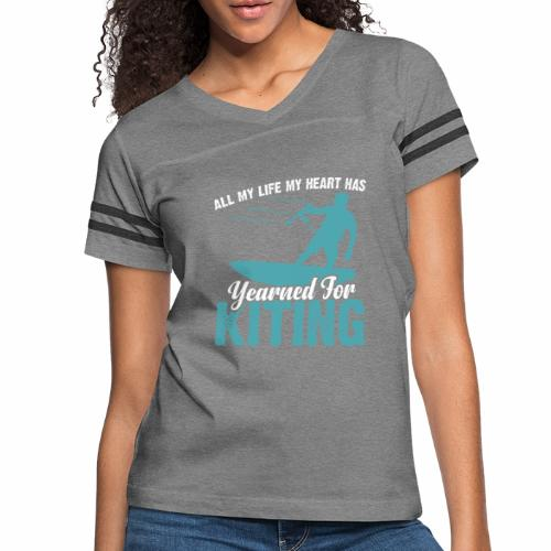 ALL MY LIFE MY HEART HAS YEARNED FOR KITING - Women's Vintage Sport T-Shirt