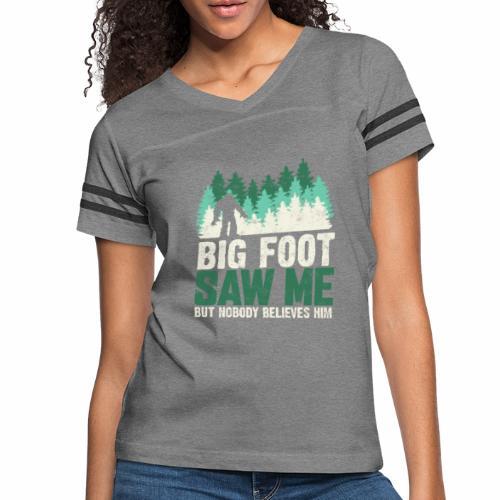 BIG FOOT SAW ME BUT NOBODY BELIEVES HIM - Women's Vintage Sport T-Shirt