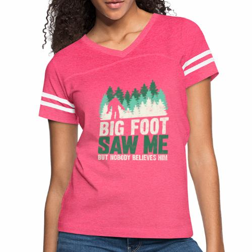 BIG FOOT SAW ME BUT NOBODY BELIEVES HIM - Women's Vintage Sport T-Shirt