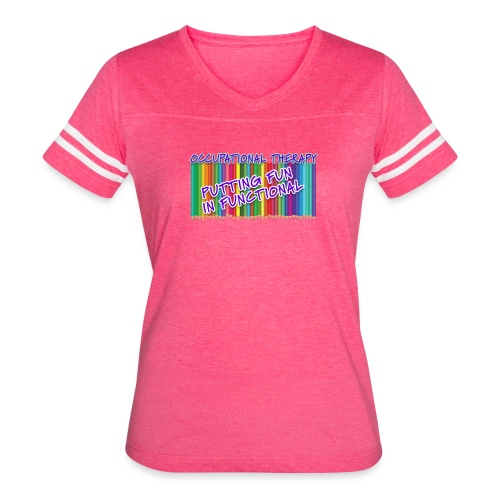 Occupational Therapy Putting the fun in functional - Women's Vintage Sport T-Shirt