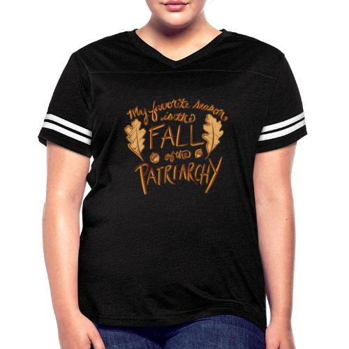 My favorite season is the fall of the patriarchy - Women's Vintage Sport T-Shirt