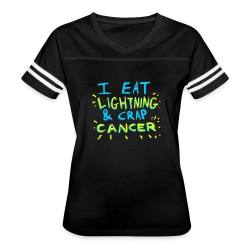 I Eat Lightning & Crap Cancer - Women's Vintage Sport T-Shirt