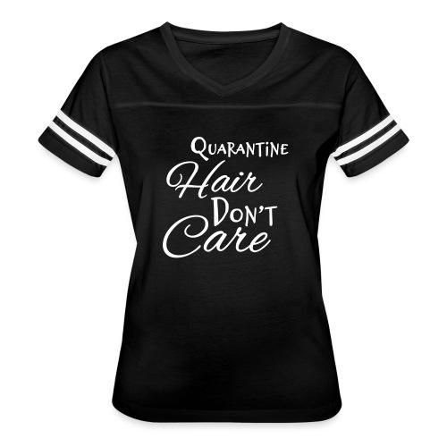 Quarantine Hair Don't Care - Women's Vintage Sport T-Shirt