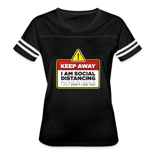 Social Distancing (Not COVID-19, I dont like you) - Women's Vintage Sports T-Shirt