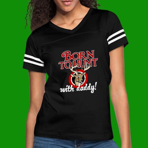 Born to Hunt - Women's Vintage Sport T-Shirt