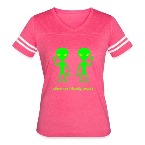 aliens are friendly people - Women's Vintage Sport T-Shirt