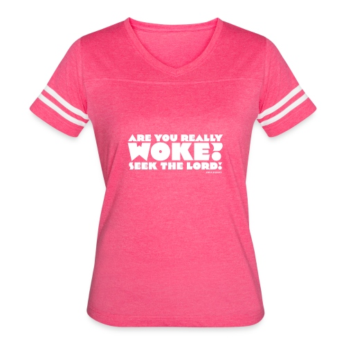 Are You Really Woke? Seek the Lord - Women's Vintage Sports T-Shirt
