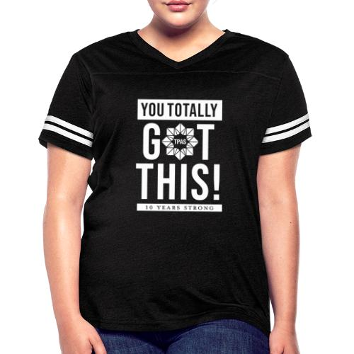 You Totally Got This - White - Women's Vintage Sport T-Shirt