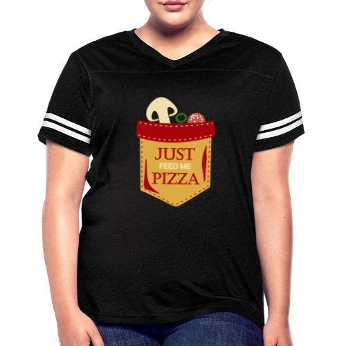 Just feed me pizza - Women's Vintage Sport T-Shirt
