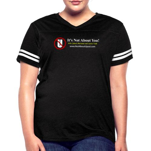 it's Not About You with Jamal, Marianne and Todd - Women's Vintage Sports T-Shirt