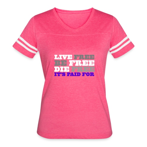 LiveFree BeFree DieFree   It's Paid For - Women's Vintage Sports T-Shirt