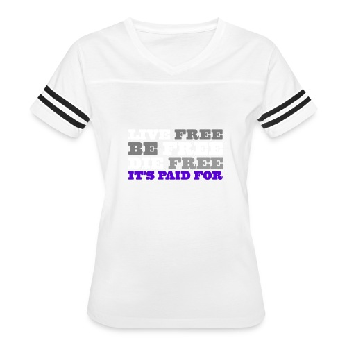 LiveFree BeFree DieFree | It's Paid For - Women's Vintage Sports T-Shirt