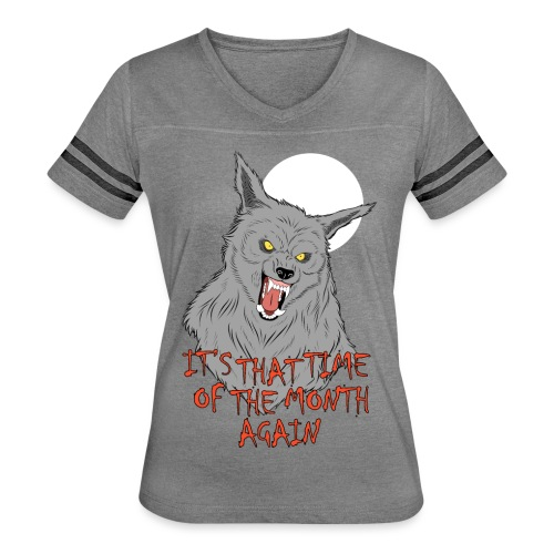 That Time of the Month - Women's Vintage Sport T-Shirt