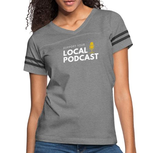 Support your Local Podcast - Local 724 logo - Women's Vintage Sport T-Shirt