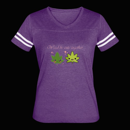 Weed Be Cute Together - Women's Vintage Sport T-Shirt