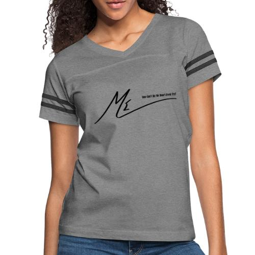 You Can't Be Me Don't Even Try! - Women's Vintage Sport T-Shirt