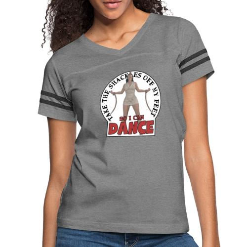 Take the shackles off my feet so I can dance - Women's Vintage Sport T-Shirt