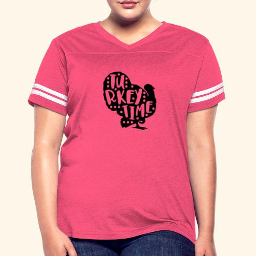 Turkey Time Thanksgiving Design - Women's Vintage Sport T-Shirt