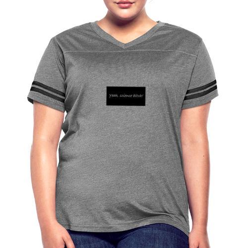 Science bitch - Women's Vintage Sports T-Shirt