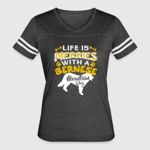 Life Is Better With Bernese Mountain Dog Shirt - Women's Vintage Sport T-Shirt